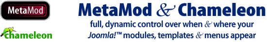 MetaMod and MetaTemplate - full, dynamic control over when and where your Joomla modules and templates appear